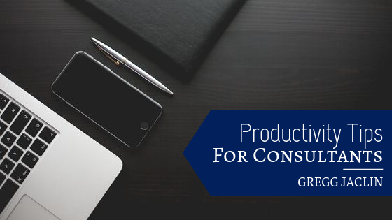 Gregg Jaclin - productivity tips for consultants