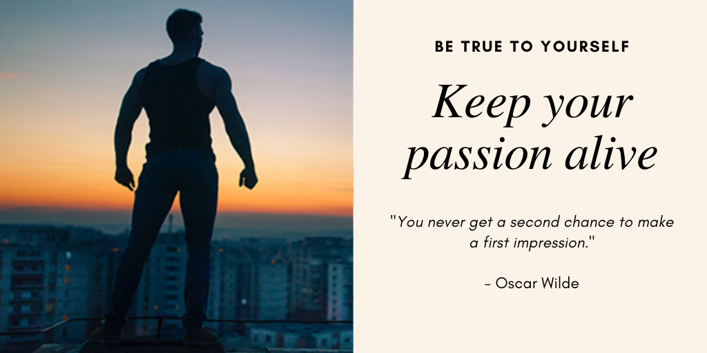 Keep your passion alive