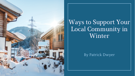 Ways to Support Your Local Community in Winter patrick dwyer