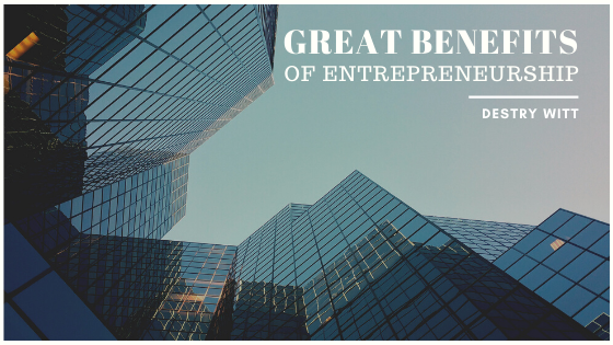great-benefits-of-entrepreneurship-destry-witt