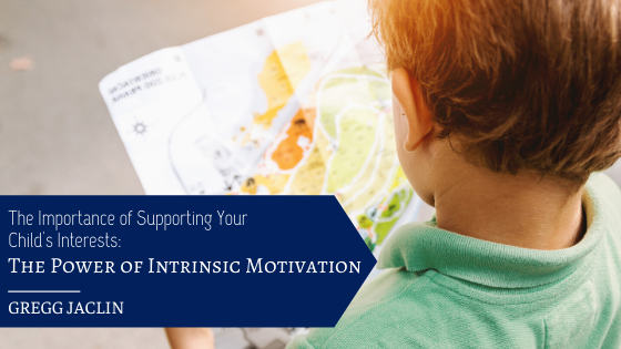 Gregg Jaclin - The importance of supporting your child's interest