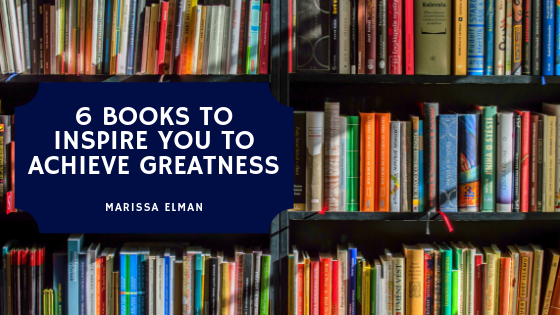 6-books-to-read-to-inspire-you-to-achieve-greatness-marissa-elman