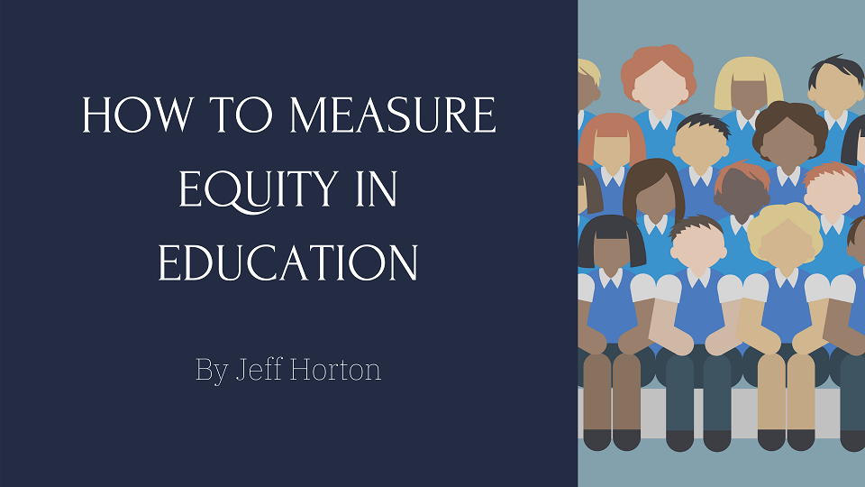 How to Measure Education Equity