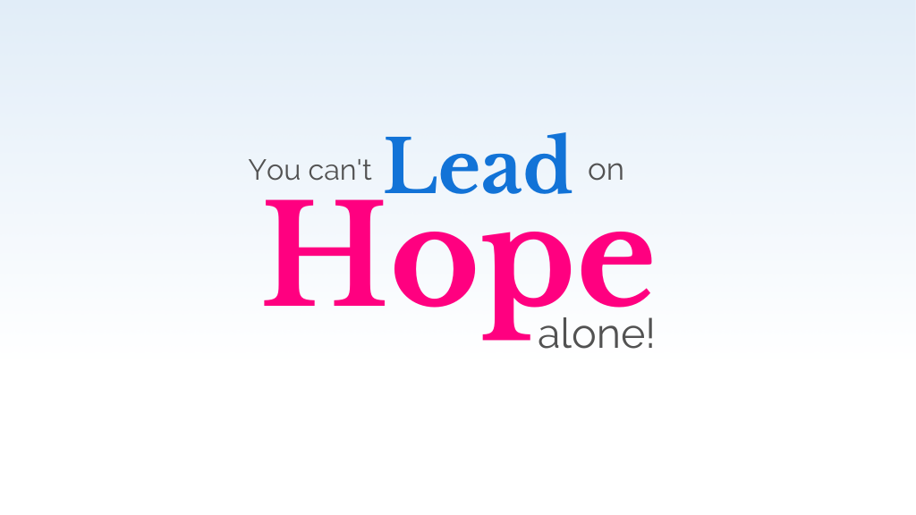 The words: You can lead on hope alone