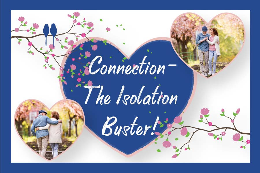 Connection – The Isolation Buster!
