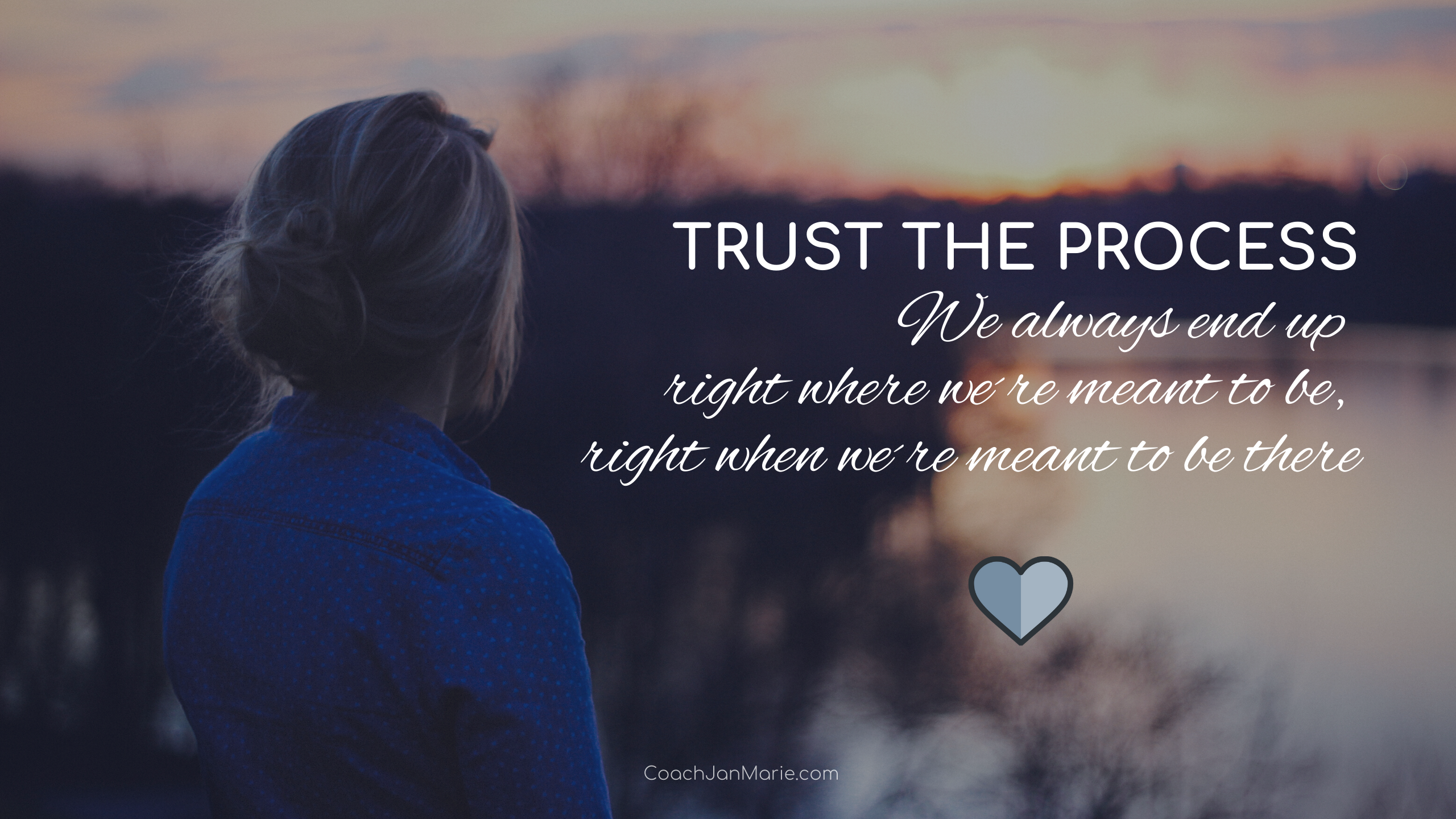 trust the process | Jan Marie Mueller