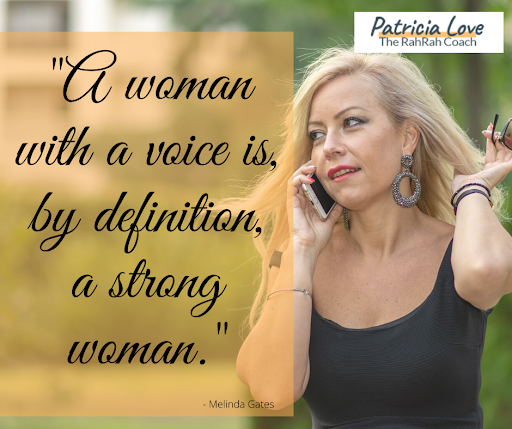 A woman with a voice, is by definition a strong woman