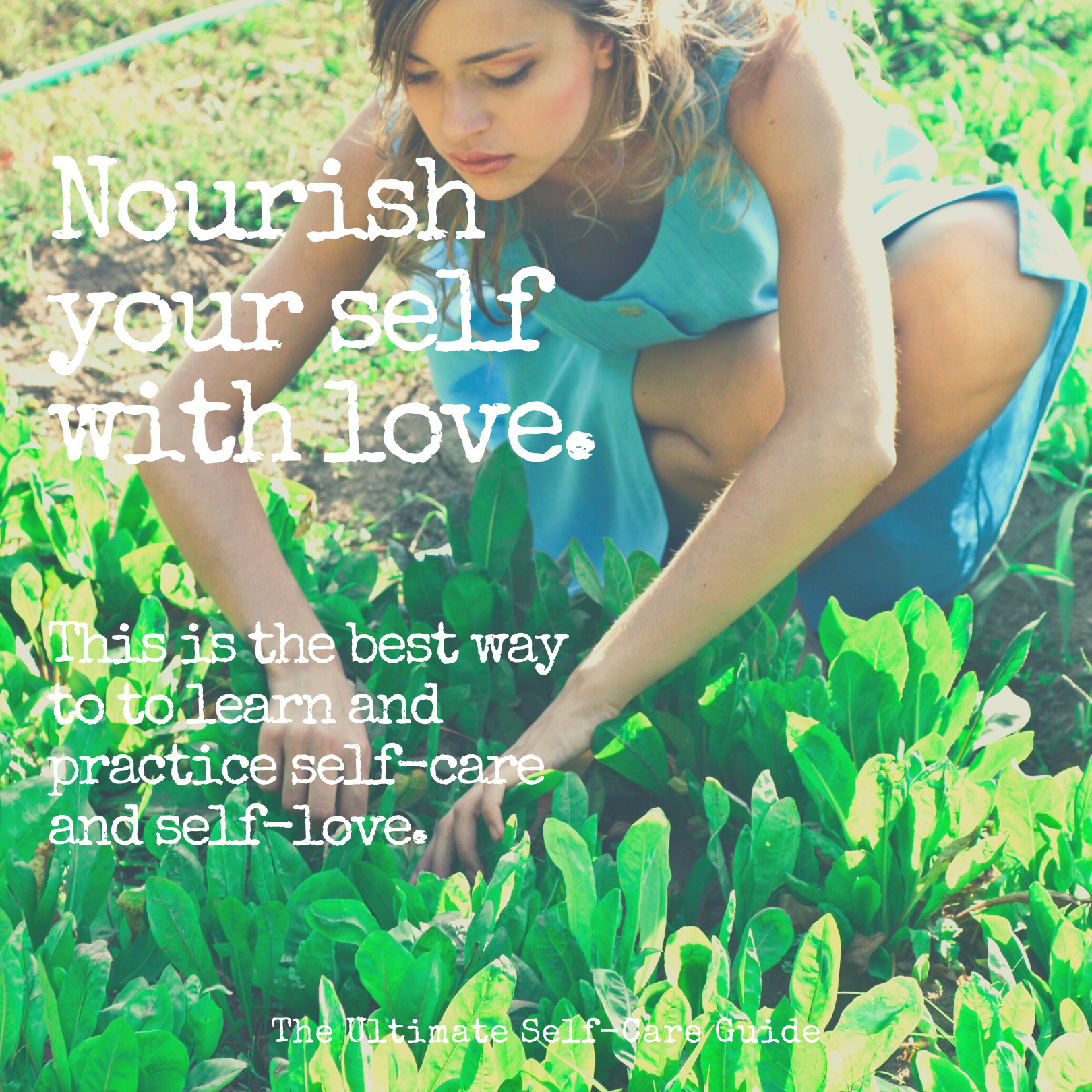 Nourish your self with love. This is the best way to to learn and practice self-care and self-love. Dorothy Ratusny for Thrive Global (image of woman in garden)