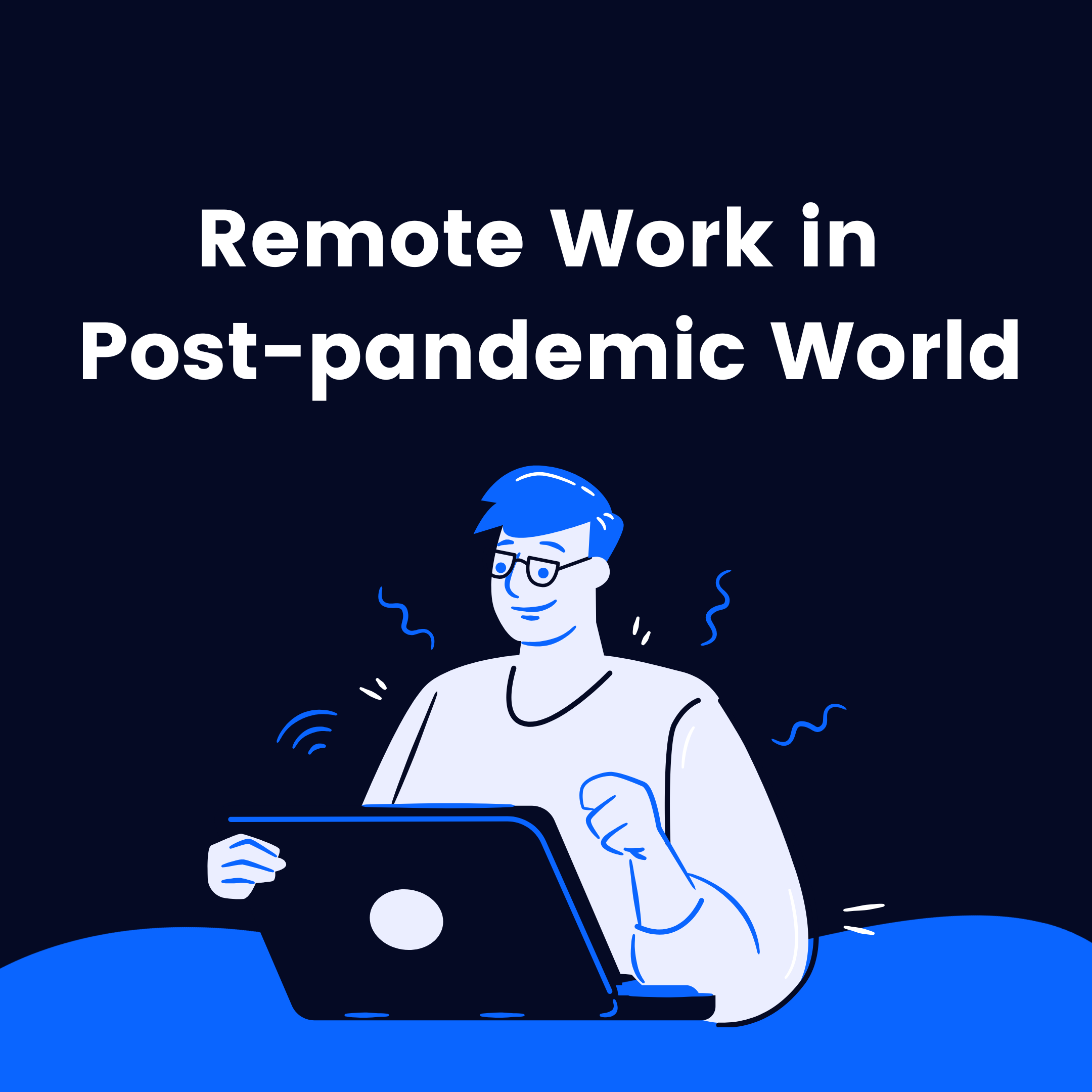 Remote work in post-pandemic world