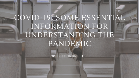 Dr Colin Knight COVID-19_ Some Essential Information for Understanding the Pandemic
