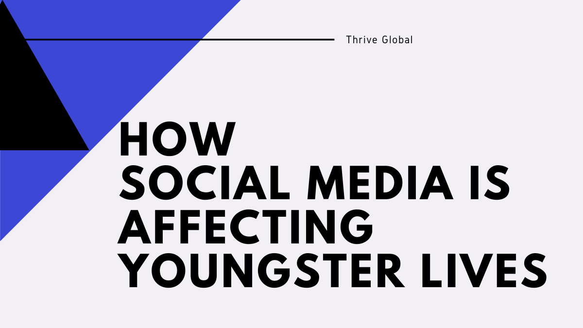 How Social Media is Affecting Youngster Lives