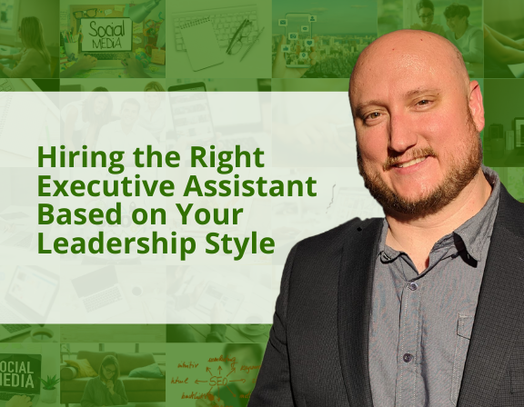 Hiring the Right Executive Assistant Based on Your Leadership Type