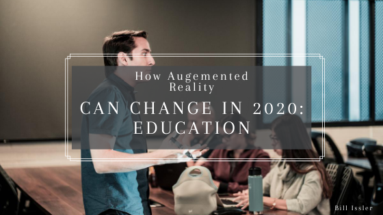 Bill Issler - How Augmented Reality Can Change in 2020_ Education