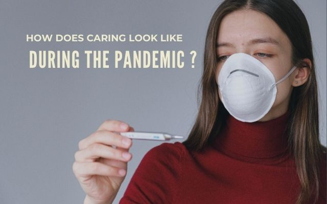 What does caring look like during the pandemic