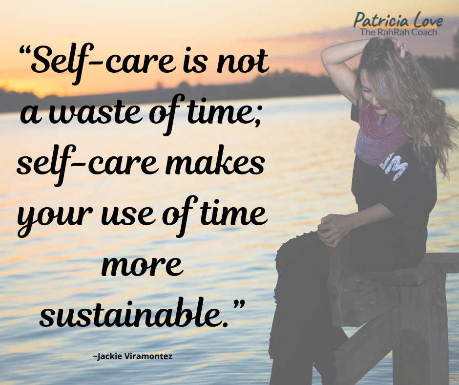 Self Care Is Critical for Self Love