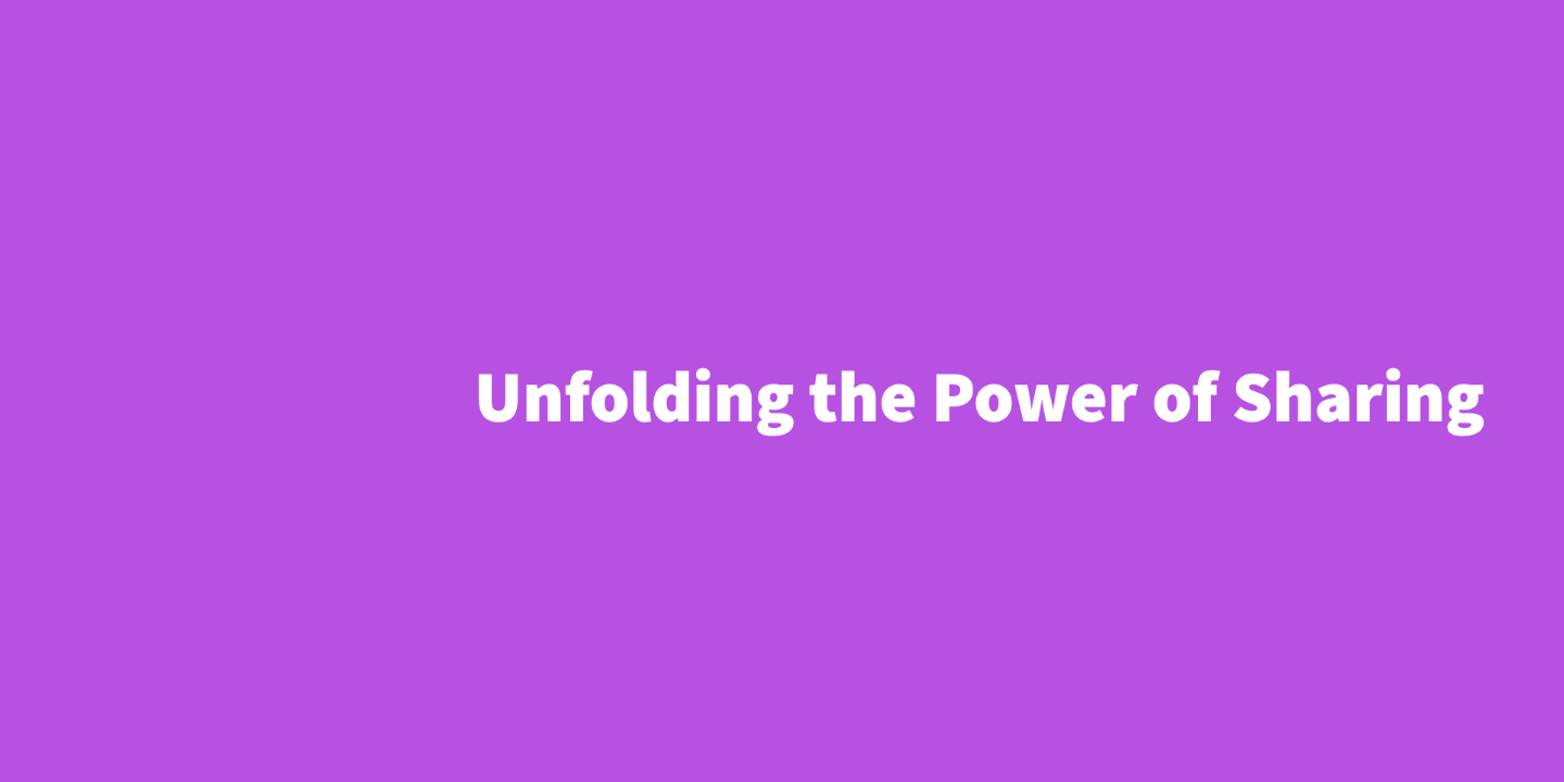 Unfolding the Power of Sharing