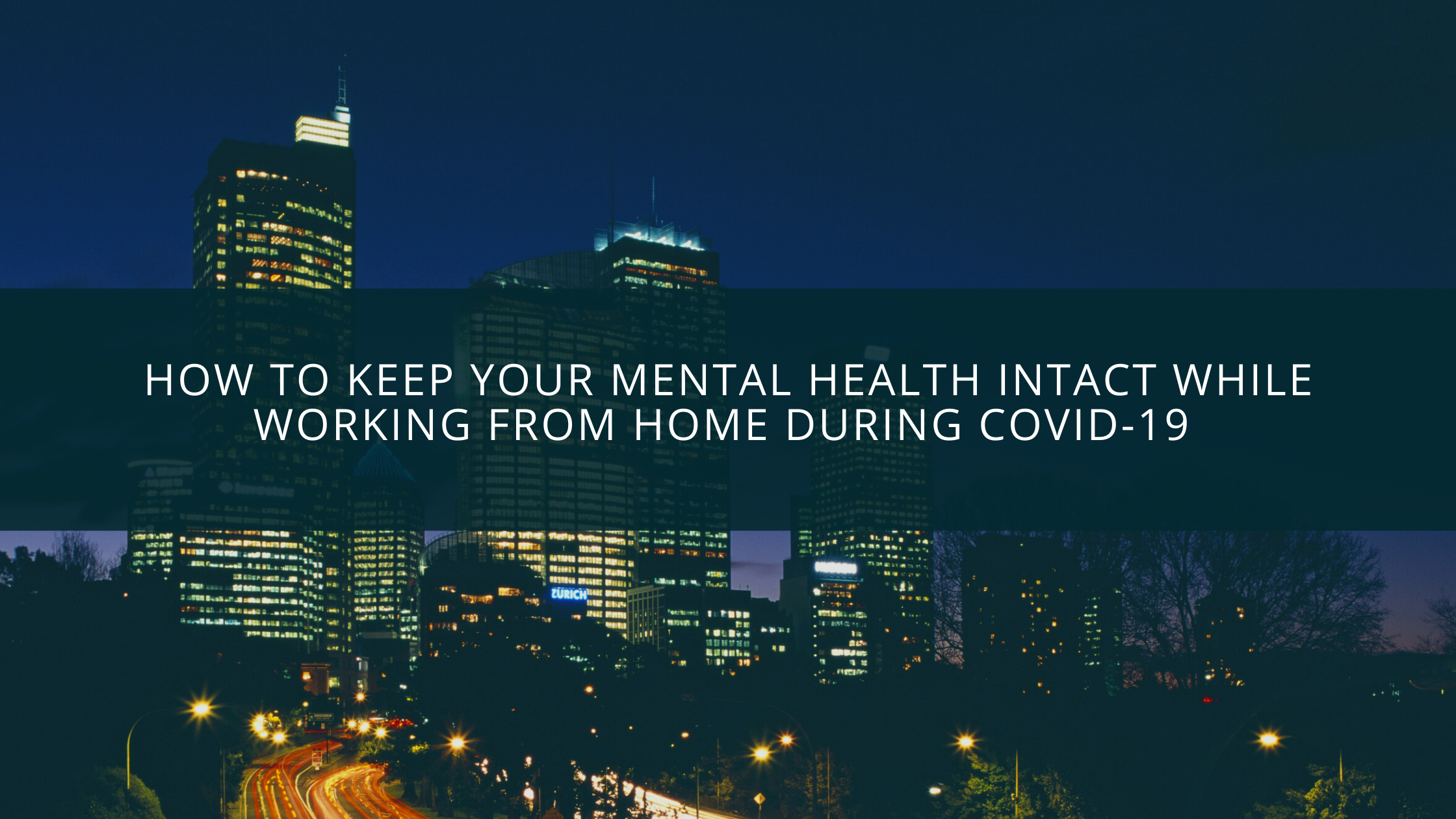 How to keep your mental health intact while working from home during COVID-19