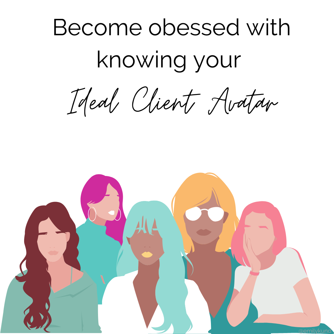 Become obsessed with your ideal client