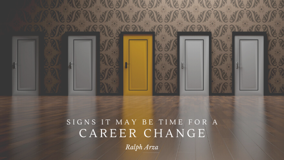 Signs it May Be Time for a Career Change - Ralph Arza