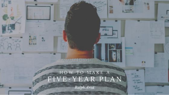 How to Make a Five-Year Plan - Ralph Arza