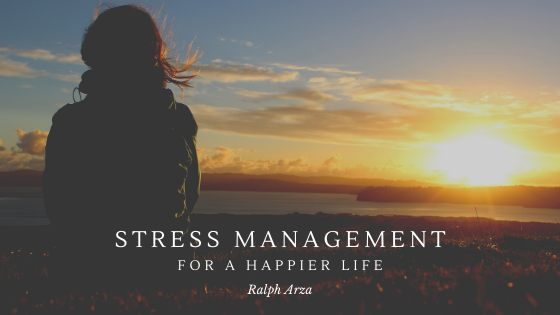 Stress Management for a Happier Life - Ralph Arza