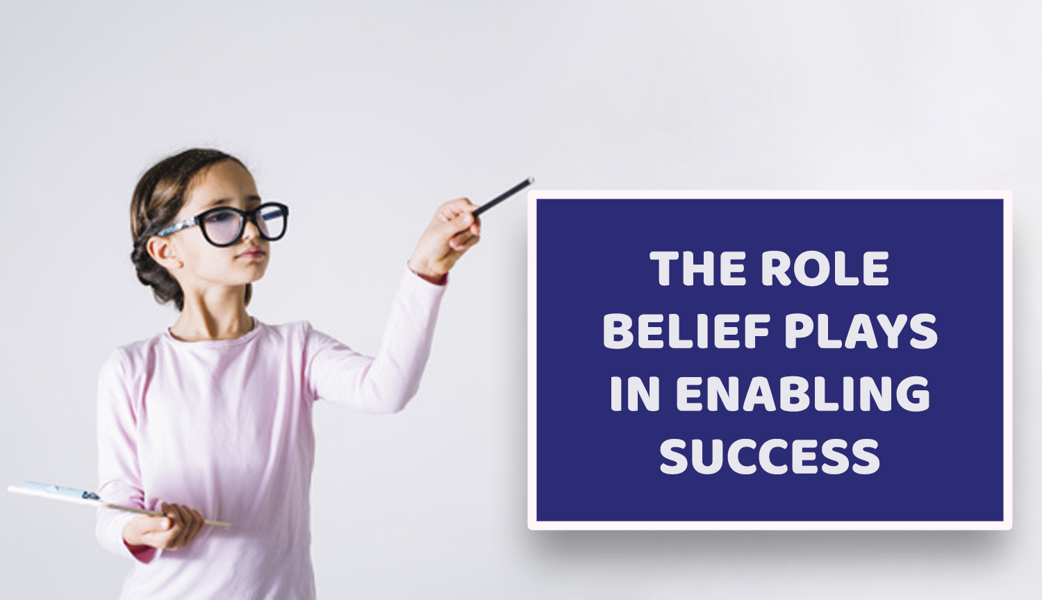 The role belief plays in enabling success