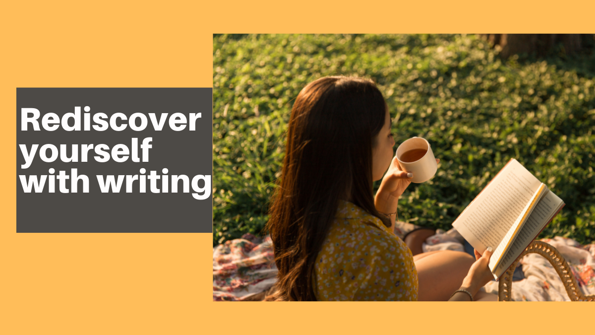 Rediscover yourself with writing