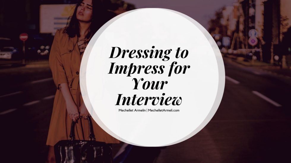 Mechellet Armelin - Dressing to Impress for Your Interview