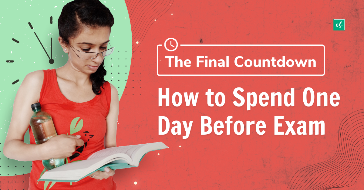 The Final Countdown | How to Spend One Day Before Exam