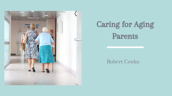 Caring-for-Aging-Parents_-Robert-Cenko