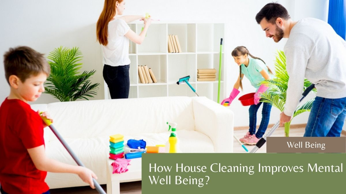 How House Cleaning Improves Metal Well Being