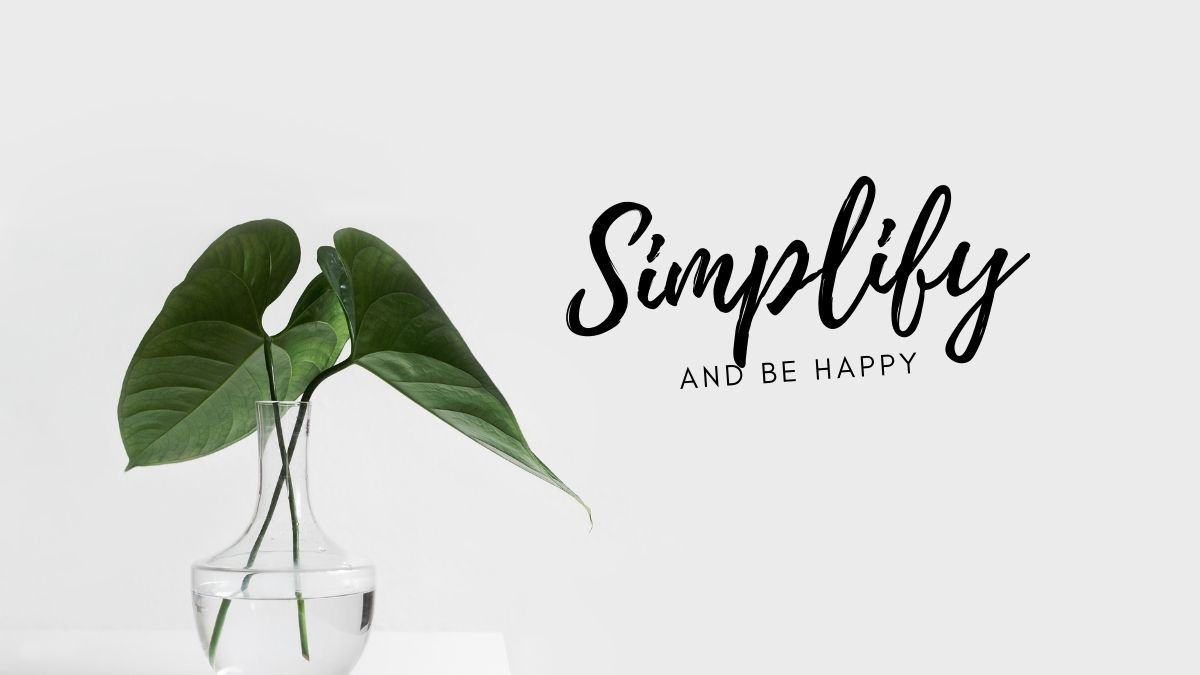 simplify and live simple