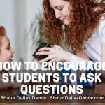 How to Encourage Students to Ask Questions   Shaun Dallas Dance – Shaun Dallas Dance, Thrive Global