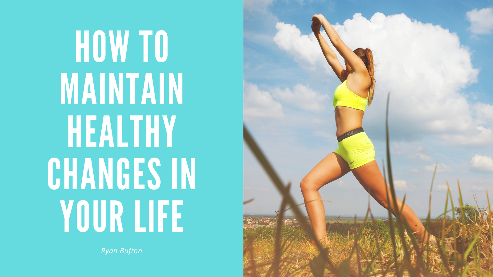 How To Maintain Healthy Changes In Your Life