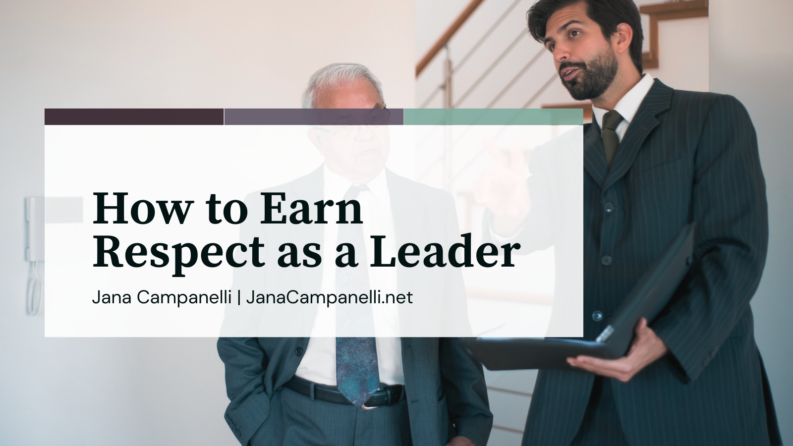 Jana Campanelli .net How to earn respect as a leader